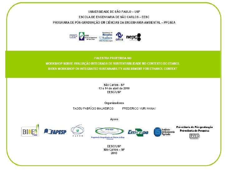 A ecologia da paisagem na avaliação           da sustentabilidade do etanol     Prof. Victor E. L. Ranieri - Núcleo de Est...
