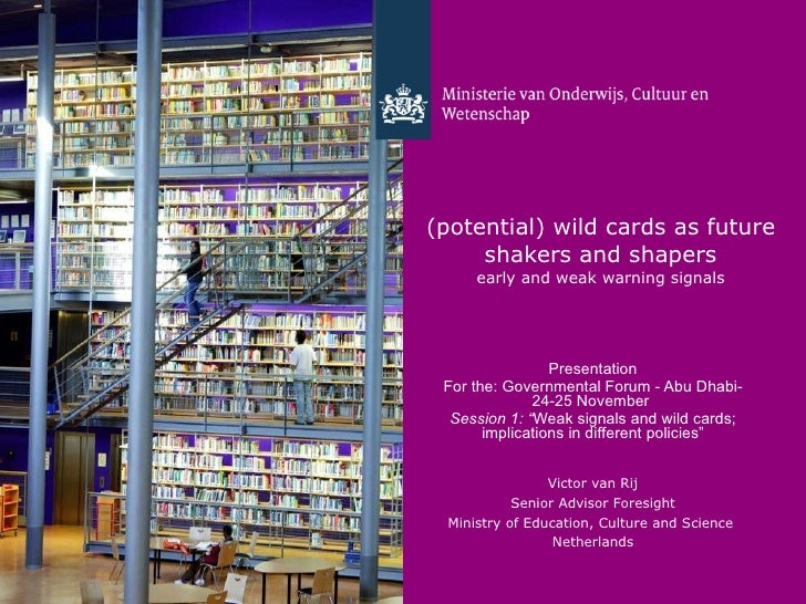 (potential) wild cards as future shakers and shapers  early and weak warning signals  <ul><li>Presentation </li></ul><ul><...