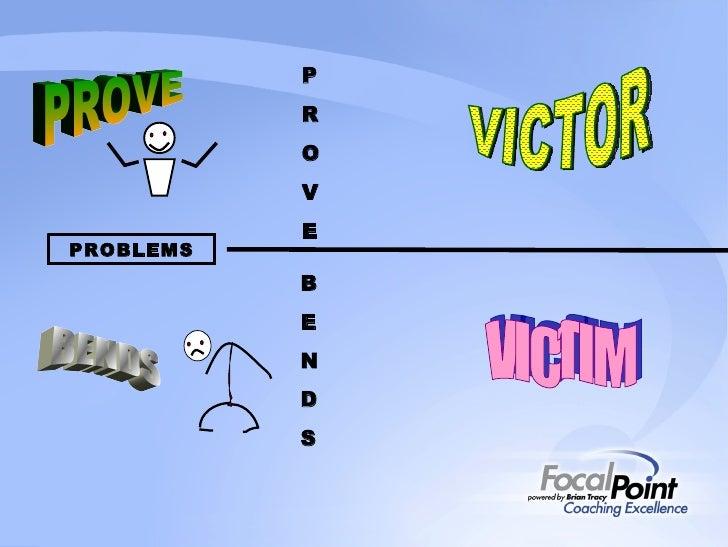 P R O V E B E N D S PROVE BENDS VICTOR VICTIM PROBLEMS