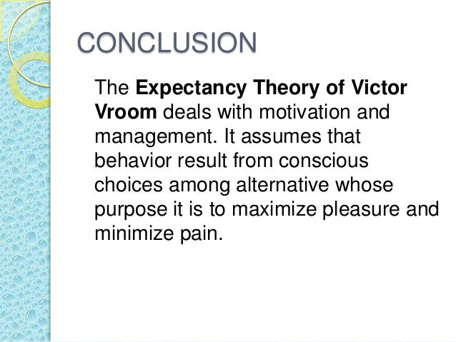expectant theory of motivation Expectancy theory of motivation expectancy theory a motivation theory based on from mhr 405 at ryerson.