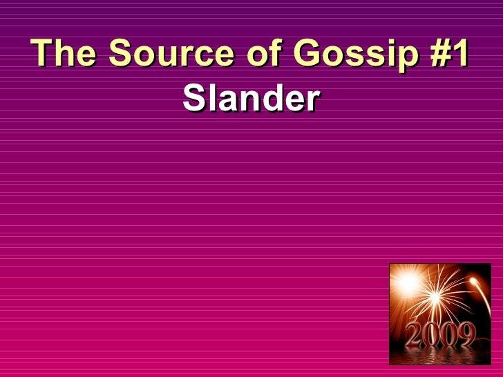 The Source of Gossip #1 Slander
