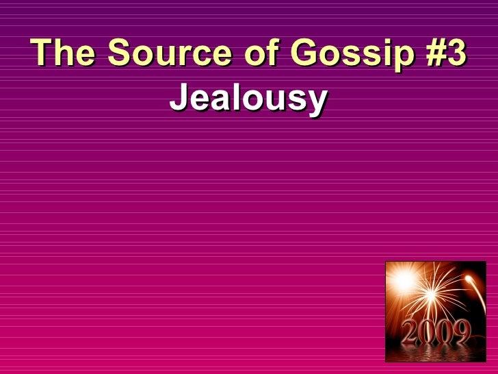 The Source of Gossip #3 Jealousy