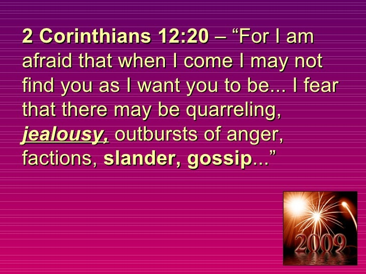 """2 Corinthians 12:20  – """"For I am afraid that when I come I may not find you as I want you to be... I fear that there may b..."""