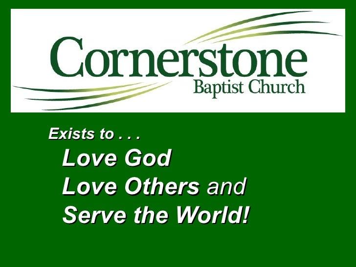 <ul><li>Exists to . . .  Love God Love Others  and Serve the World! </li></ul>