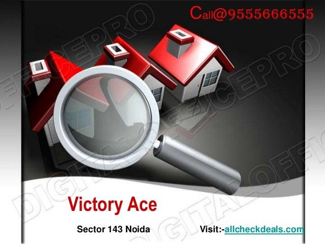 Call@9555666555Victory Ace Sector 143 Noida    Visit:-allcheckdeals.com