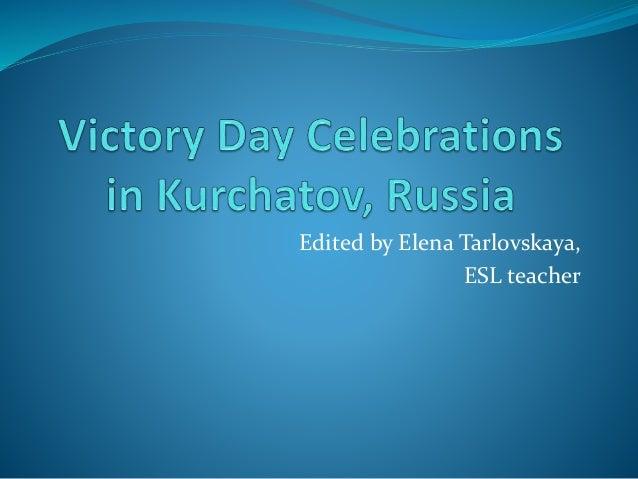 Edited by Elena Tarlovskaya, ESL teacher