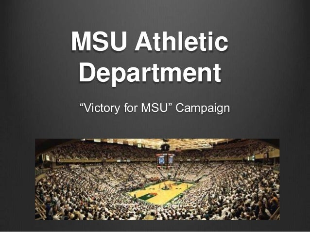 "MSU AthleticDepartment""Victory for MSU"" Campaign"