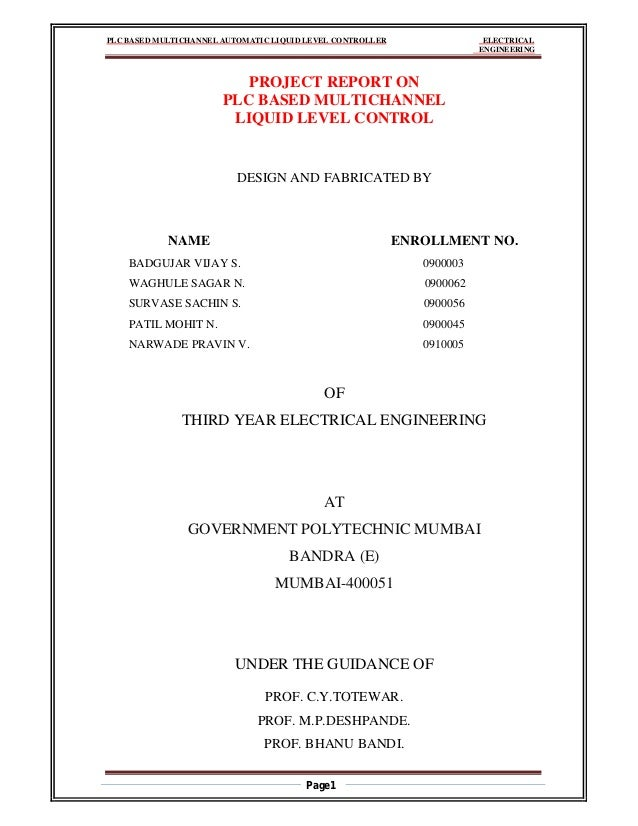 PLC BASED MULTICHANNEL AUTOMATIC LIQUID LEVEL CONTROLLER ELECTRICAL ENGINEERING Page1 PROJECT REPORT ON PLC BASED MULTICHA...