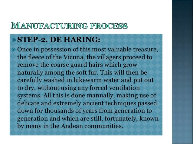  STEP-3. TEXTILE PROCESSING: The textile processing of Vicuna fiber is akin to the creation of a work of art from preciou...