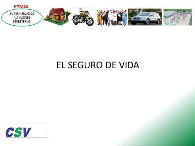 PYMES SUPERMERCADOS ALMACENES FERRETERIAS  EL SEGURO DE VIDA  1