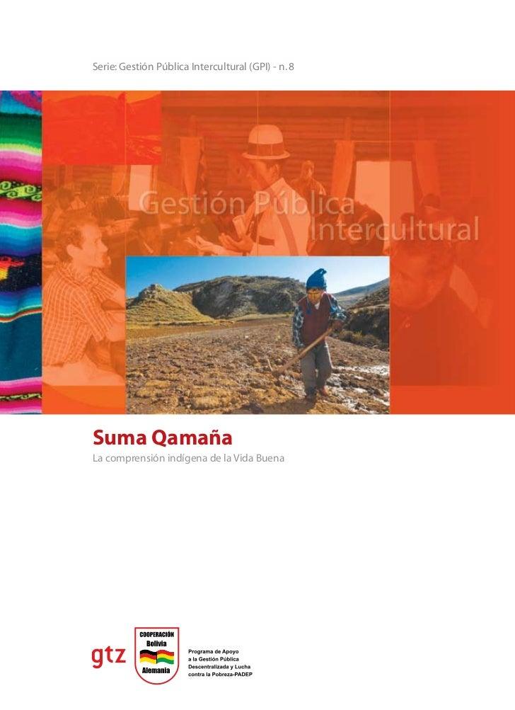 Serie: Gestión Pública Intercultural (GPI) - n. 8Suma QamañaLa comprensión indígena de la Vida Buena