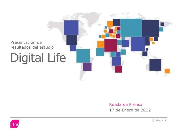 Presentación deresultados del estudioDigital Life                         Rueda de Prensa                         17 de En...