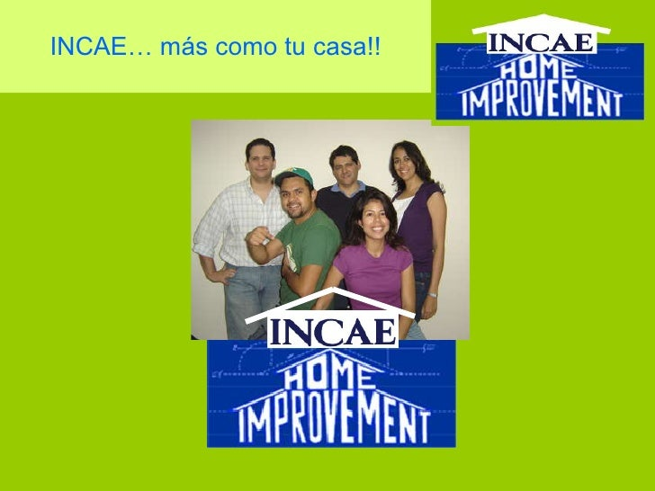 INCAE… más como tu casa!!