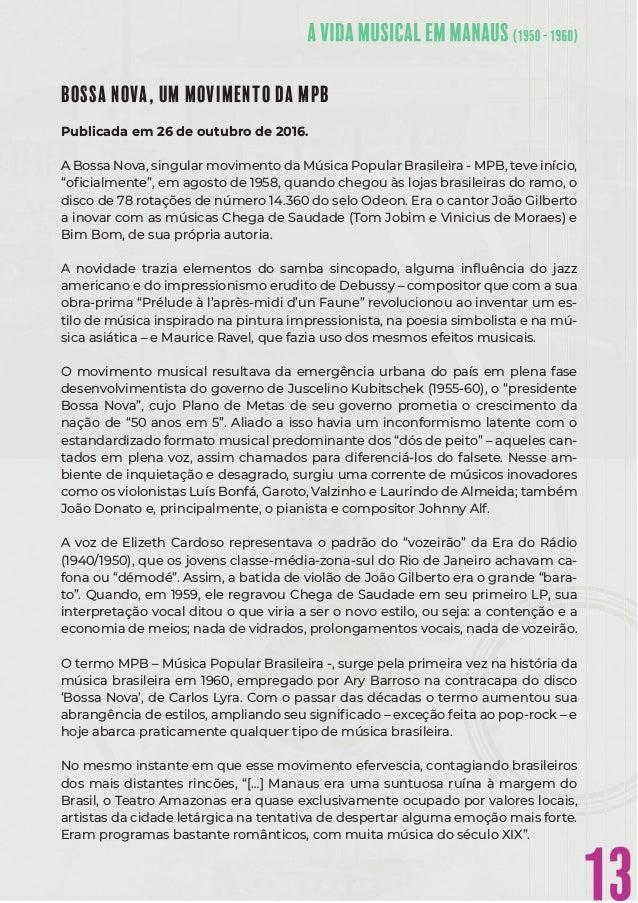 13 BOSSA NOVA, UM MOVIMENTO DA MPB Publicada em 26 de outubro de 2016. A Bossa Nova, singular movimento da Música Popular ...
