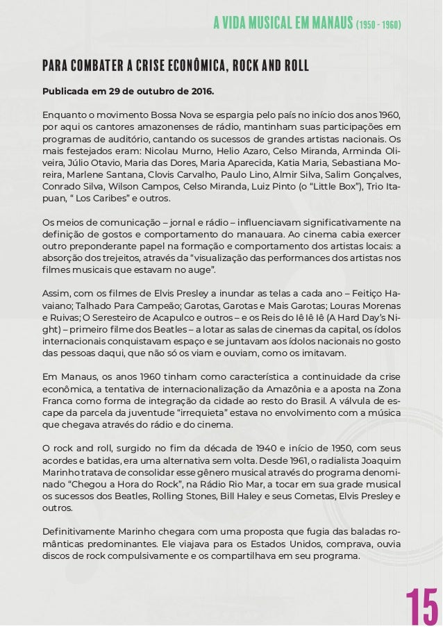 15 PARA COMBATER A CRISE ECONÔMICA, ROCK AND ROLL Publicada em 29 de outubro de 2016. Enquanto o movimento Bossa Nova se e...