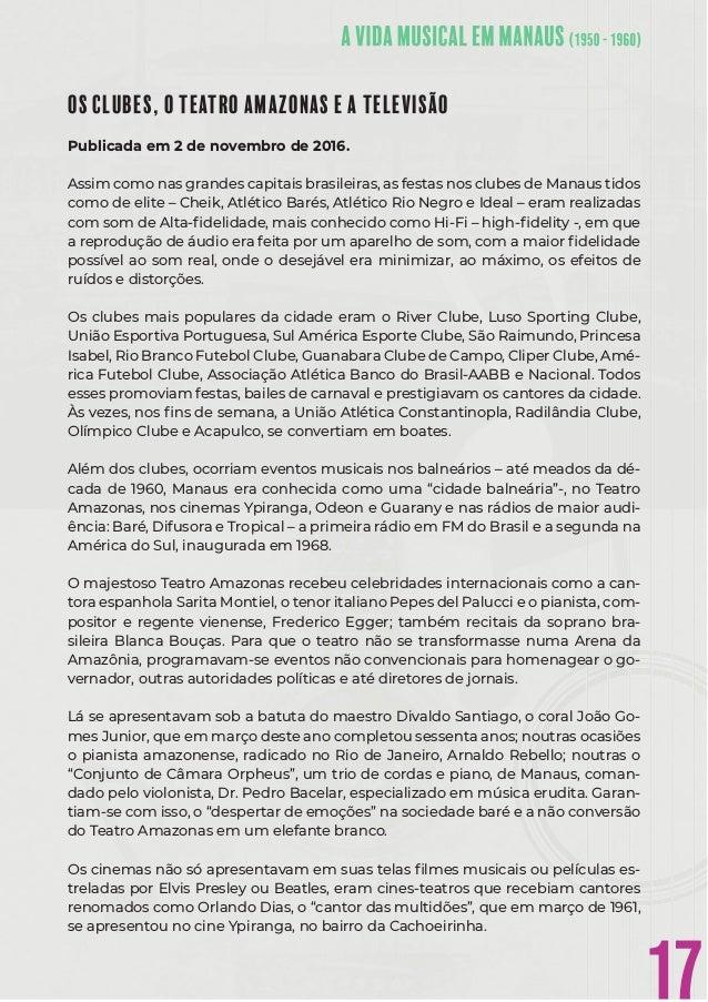 17 OS CLUBES, O TEATRO AMAZONAS E A TELEVISÃO Publicada em 2 de novembro de 2016. Assim como nas grandes capitais brasilei...