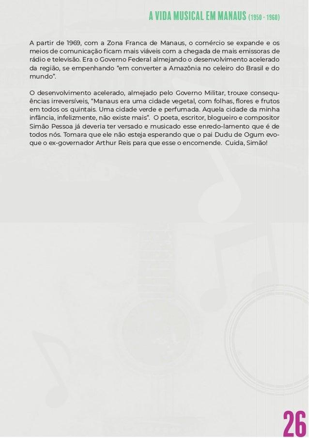 26 A partir de 1969, com a Zona Franca de Manaus, o comércio se expande e os meios de comunicação ficam mais viáveis com a ...