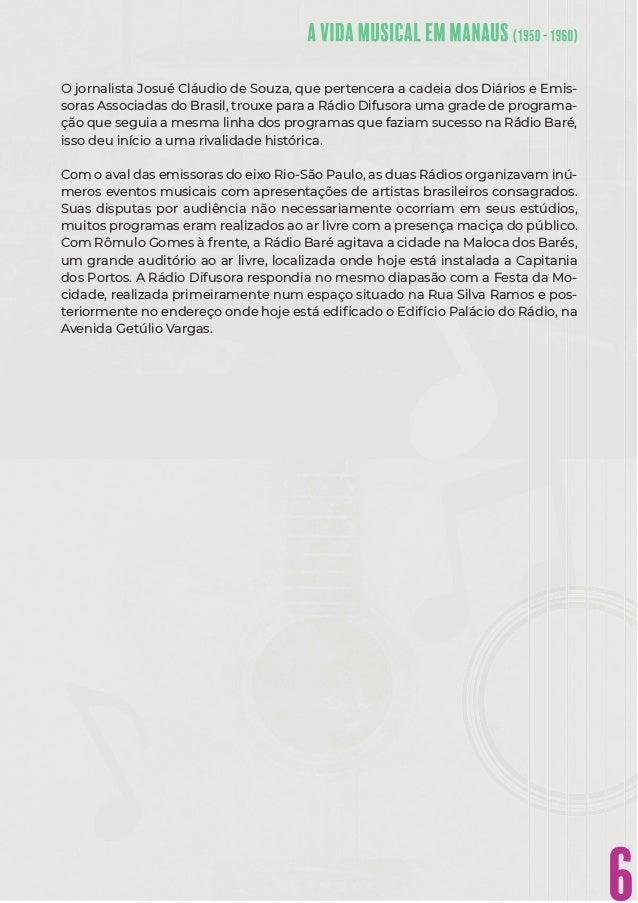 6 O jornalista Josué Cláudio de Souza, que pertencera a cadeia dos Diários e Emis- soras Associadas do Brasil, trouxe para...