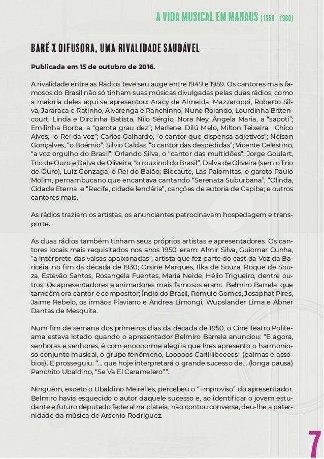 7 BARÉ X DIFUSORA, UMA RIVALIDADE SAUDÁVEL Publicada em 15 de outubro de 2016. A rivalidade entre as Rádios teve seu auge ...