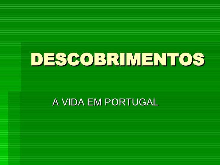 DESCOBRIMENTOS A VIDA EM PORTUGAL