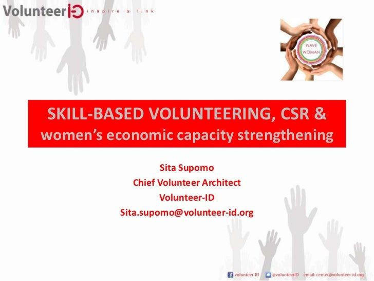 SKILL-BASED VOLUNTEERING, CSR &women's economic capacity strengthening                   Sita Supomo             Chief Vol...