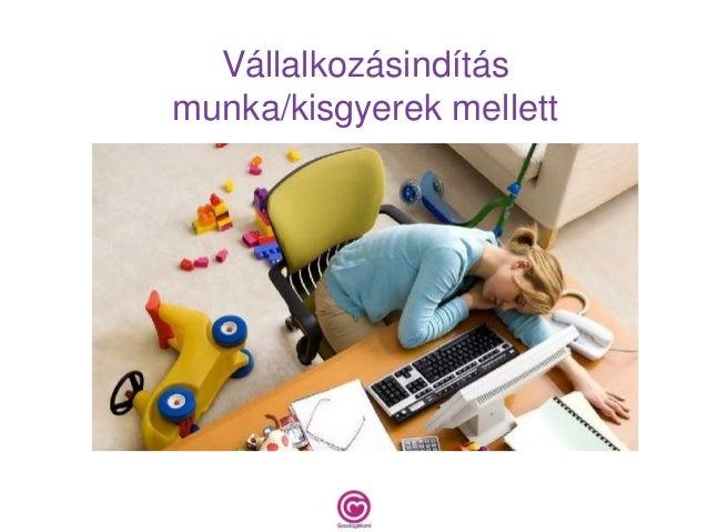 Vállalkozásindítás munka/kisgyerek mellett