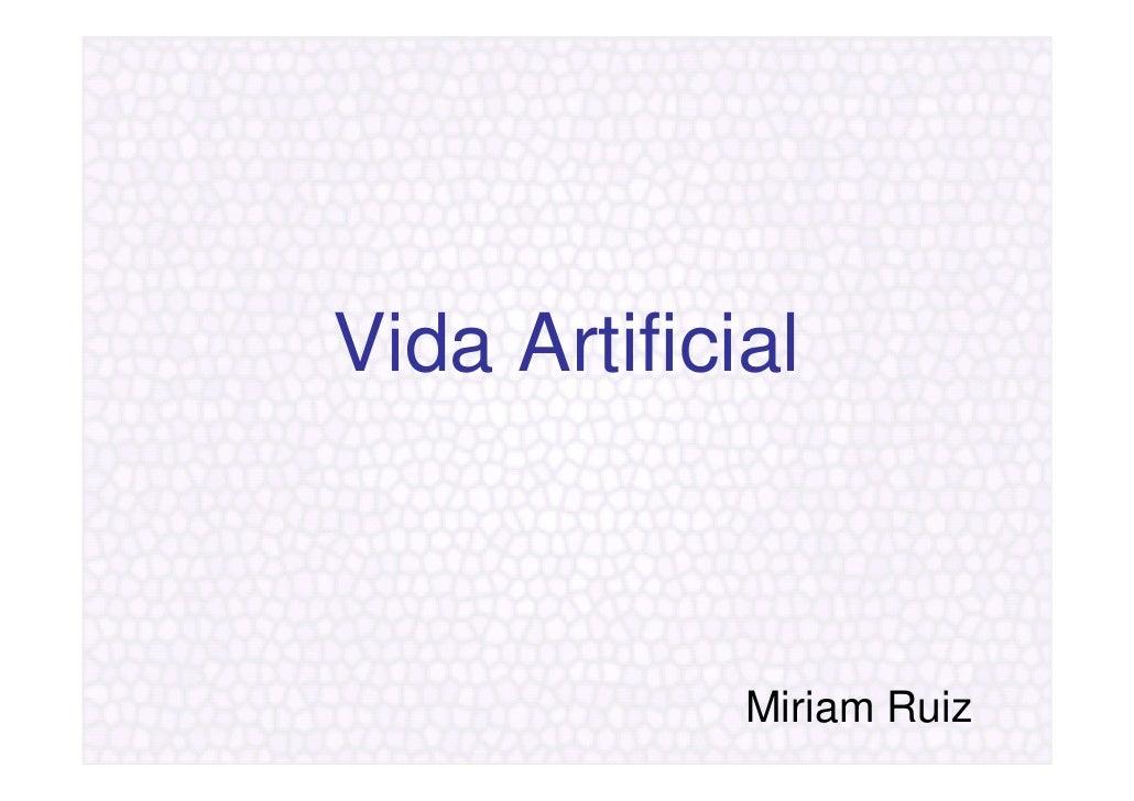 Vida Artificial                 Miriam Ruiz