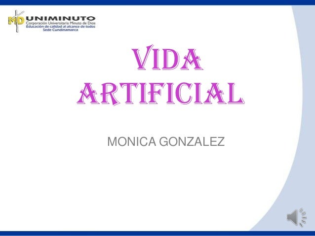 VIDA ARTIFICIAL MONICA GONZALEZ