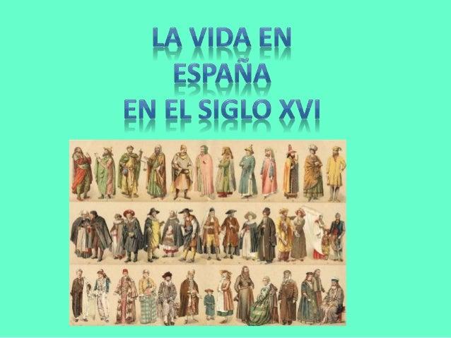 El rey que reinaba en España en el siglo XVI era Felipe II.