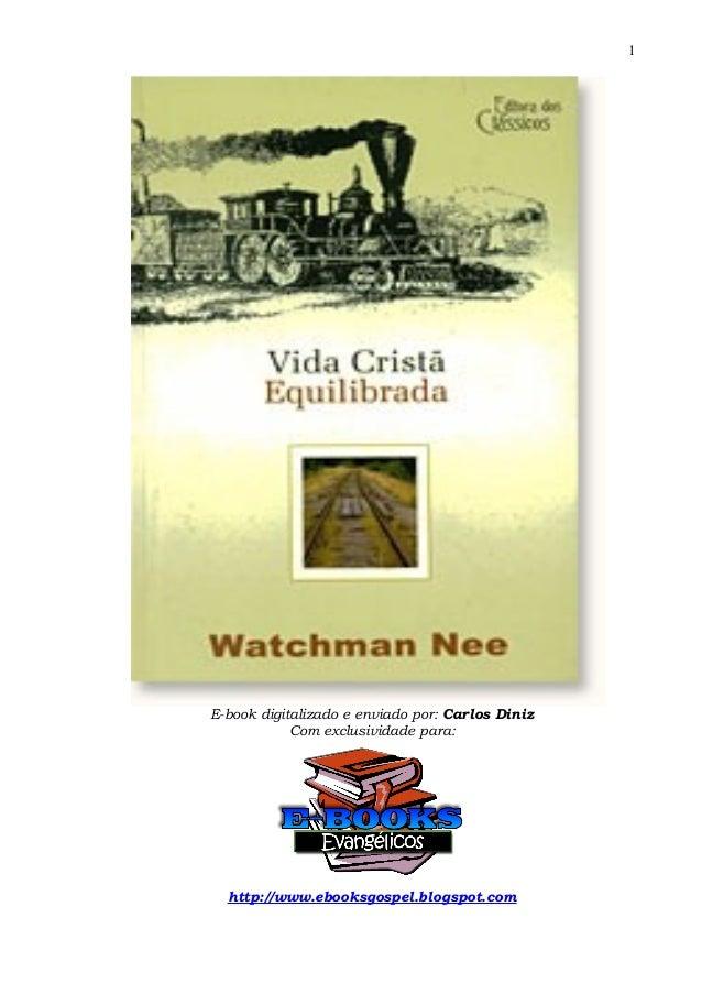 E-book digitalizado e enviado por: Carlos Diniz Com exclusividade para: http://www.ebooksgospel.blogspot.com 1