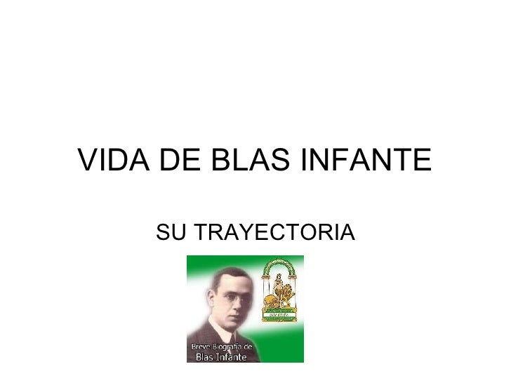 VIDA DE BLAS INFANTE SU TRAYECTORIA
