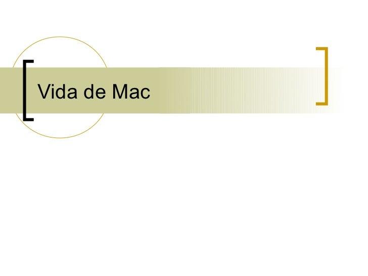 Vida de Mac