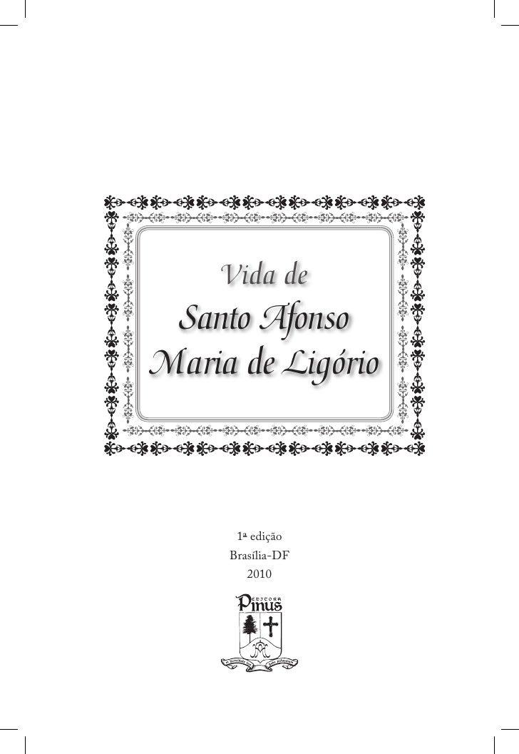 Vida de  Santo Afonso Maria de Ligório          1ª edição      Brasília-DF         2010