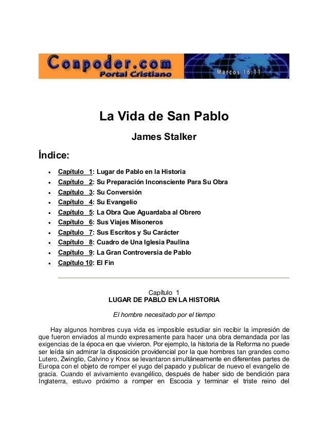 La Vida de San Pablo James Stalker Índice:  Capítulo 1: Lugar de Pablo en la Historia  Capítulo 2: Su Preparación Inco...