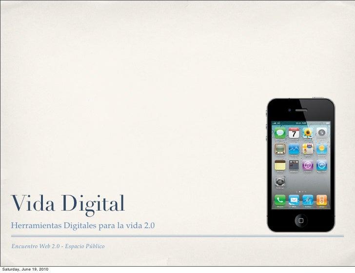 Vida Digital     Herramientas Digitales para la vida 2.0      Encuentro Web 2.0 - Espacio Público   Saturday, June 19, 2010