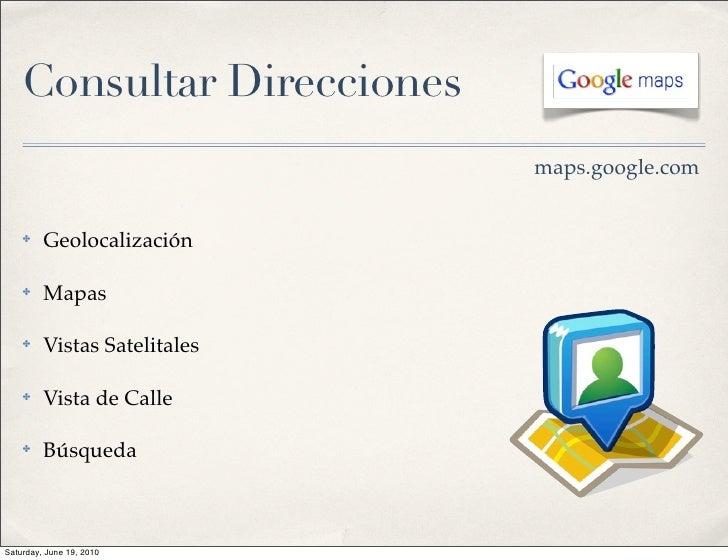 Consultar Direcciones                               maps.google.com       ✤    Geolocalización      ✤    Mapas      ✤    V...