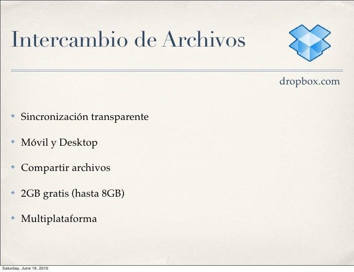 Intercambio de Archivos                                        dropbox.com       ✤    Sincronización transparente      ✤  ...