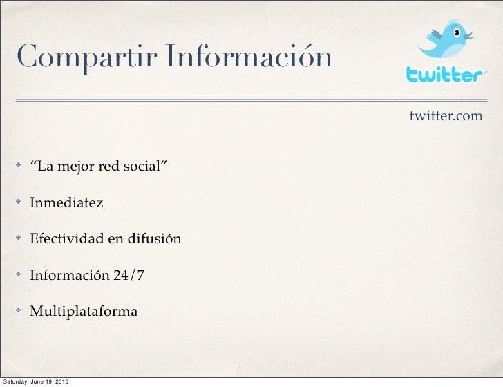 "Compartir Información                                    twitter.com       ✤    ""La mejor red social""      ✤    Inmediatez..."