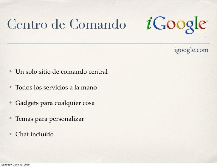 Centro de Comando                                               igoogle.com         ✤    Un solo sitio de comando central ...