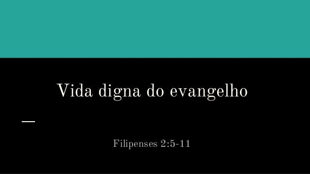 Vida digna do evangelho Filipenses 2:5-11