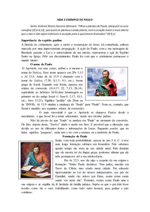 """VIDA E EXEMPLO DE PAULO Santo Antônio Maria Zaccaria afirmava: """"Filhos e plantas de Paulo, alarguem os seus corações(2Cor6..."""