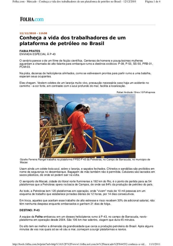 Folha.com - Mercado - Conheça a vida dos trabalhadores de um plataforma de petróleo no Brasil - 12/12/2010        Página 1...