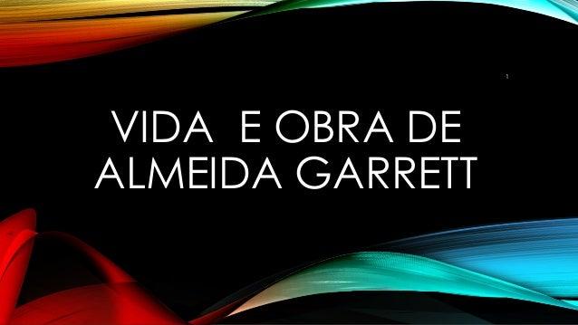 VIDA E OBRA DE ALMEIDA GARRETT 1