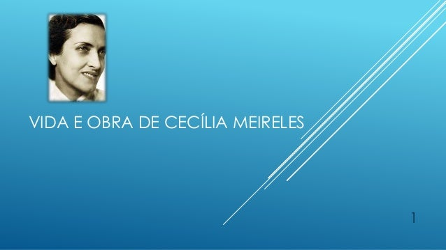 VIDA E OBRA DE CECÍLIA MEIRELES 1