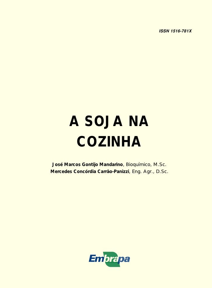ISSN 1516-781X             A SOJA NA          COZINHA José Marcos Gontijo Mandarino, Bioquímico, M.Sc. Mercedes Concórdia ...