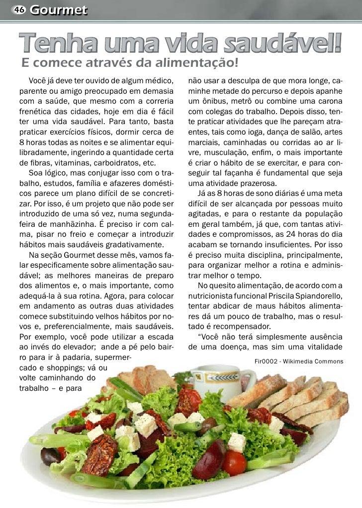 46   Gourmet  Tenha uma vida saudável!  E comece através da alimentação!    Você já deve ter ouvido de algum médico,    nã...