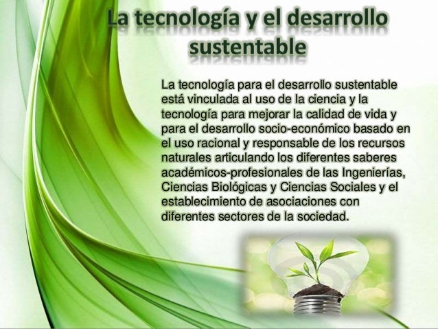 Vida humana y tecnologia for Tecnologia sostenible