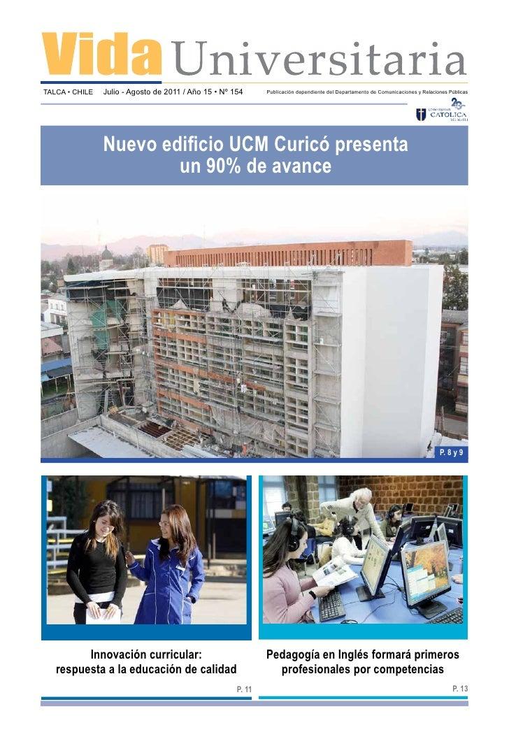 TALCA • CHILE   Julio - Agosto de 2011 / Año 15 • Nº 154      Publicación dependiente del Departamento de Comunicaciones y...