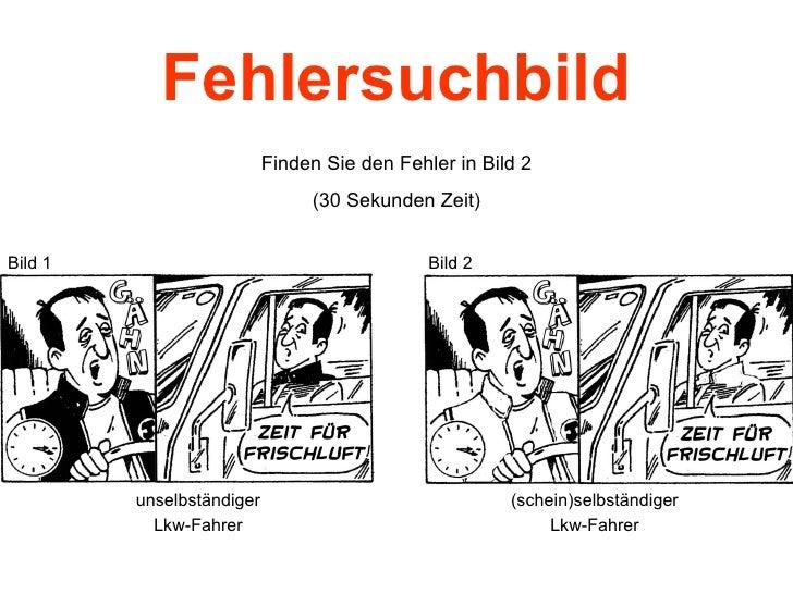 Fehlersuchbild Finden Sie den Fehler in Bild 2 (30 Sekunden Zeit) (schein)selbständiger Lkw-Fahrer unselbständiger Lkw-Fah...