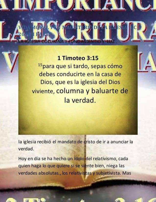 VIDA MORAL Y EL MAGISTERIO DE LA IGLESIA CC 2032 I PARTE LA IGLESIA COLUMNA Y FUNDAMENTIO Y LUZ . la iglesia recibió el ma...